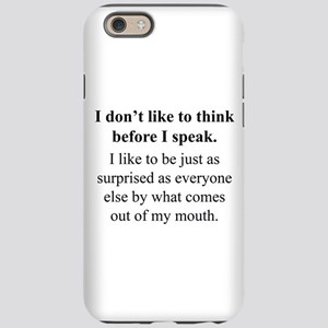 Think before I Speak iPhone 6 Tough Case