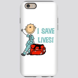 Male EMT I Save Lives iPhone 6 Tough Case