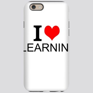 I Love Learning iPhone 6 Tough Case
