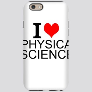 I Love Physical Sciences iPhone 6/6s Tough Case