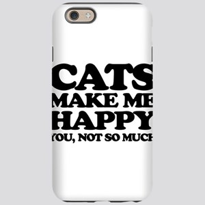 Cats Make Me Happy iPhone 6 Tough Case