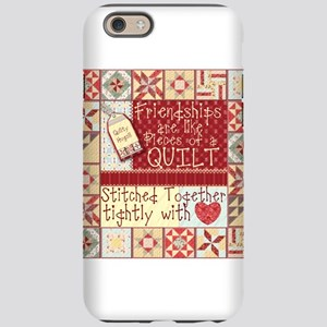 Friendships are Like Quilts iPhone 6/6s Tough Case
