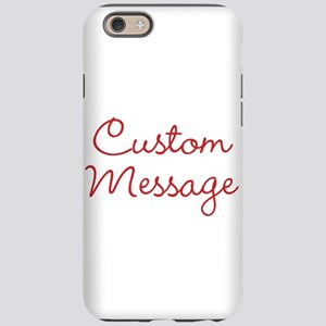 Simple Large Custom Script Message iPhone 6/6s Tou