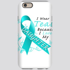 I Wear Teal Because I Love My Daughter iPhone 6/6s
