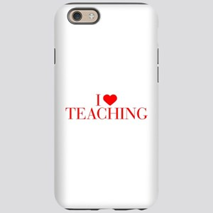 I love Teaching-Bau red 500 iPhone 6 Tough Case