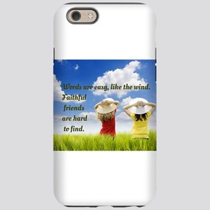 Faithful Friends Are Hard To F iPhone 6 Tough Case