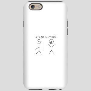 I've Got You Back iPhone 6 Tough Case