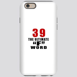 39 The Ultimate Birthday iPhone 6/6s Tough Case