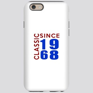 Classic Since 1968 Birthday iPhone 6/6s Tough Case