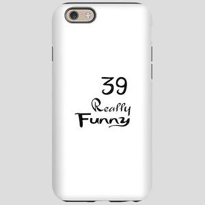 39 Really Funny Birthday De iPhone 6/6s Tough Case