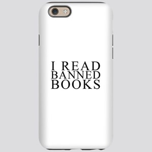 I READ BANNED BOOKS iPhone 6/6s Tough Case