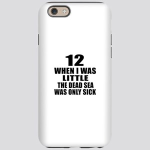 12 When I Was Little Birthday iPhone 6 Tough Case