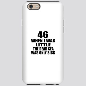 46 When I Was Little Birthday iPhone 6 Tough Case