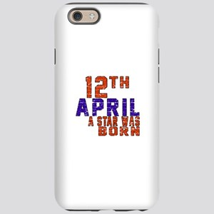 12 April A Star Was Born iPhone 6 Tough Case