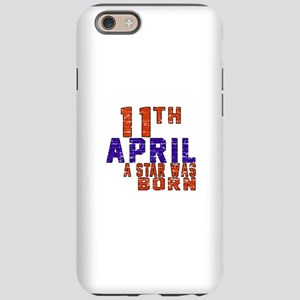 11 April A Star Was Born iPhone 6 Tough Case