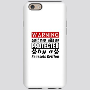 Protected By Brussels Griffon iPhone 6 Tough Case