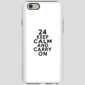 24 Keep Calm And Carry On B iPhone 6/6s Tough Case