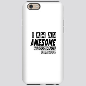 I Am Aerospace engineer iPhone 6/6s Tough Case