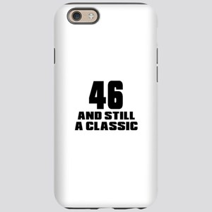 46 And Still A Classic Birt iPhone 6/6s Tough Case