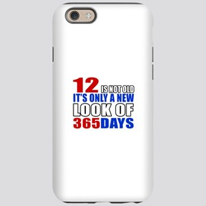12 is not old it is only a iPhone 6/6s Tough Case
