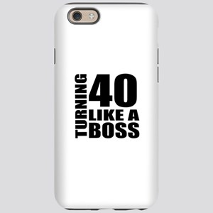 Turning 40 Like A Boss Birt iPhone 6/6s Tough Case