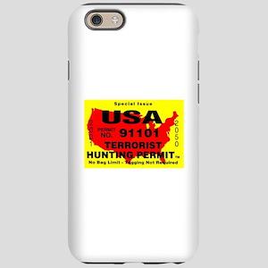 Terrorist Hunting Permit iPhone 6 Tough Case