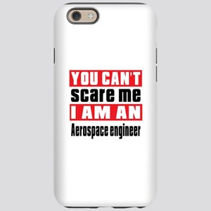 I Am Aerospace engineer iPhone 6 Tough Case
