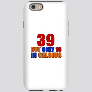 39 But Only 16 In Celsius iPhone 6 Tough Case