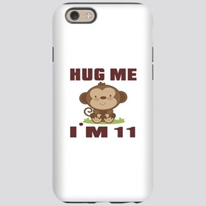 Hug Me I Am 11 iPhone 6 Tough Case