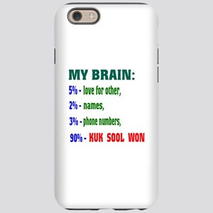 My Brain, 90% Kuk Sool Won iPhone 6/6s Tough Case