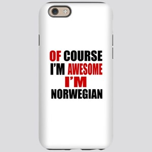 Of Course I Am Norwegian iPhone 6/6s Tough Case