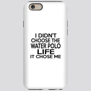 Water Polo It Chose Me iPhone 6/6s Tough Case