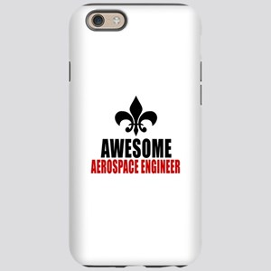 Awesome Aerospace engineer iPhone 6/6s Tough Case