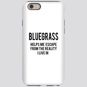Bluegrass Helps me escape f iPhone 6/6s Tough Case