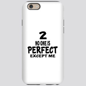 02 No One Is Perfect Except iPhone 6/6s Tough Case