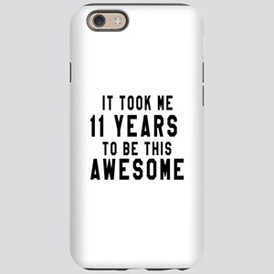 11 Years Birthday Designs iPhone 6 Tough Case