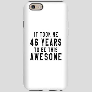 46 Years Birthday Designs iPhone 6 Tough Case