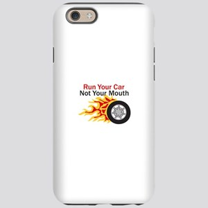 RUN CAR NOT MOUTH iPhone 6 Tough Case