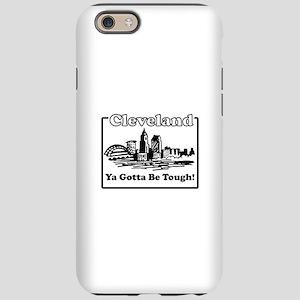 Ya Gotta Be Tough iPhone 6 Tough Case