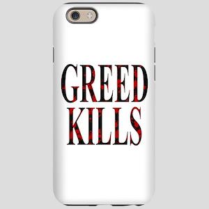 Greed Kills iPhone 6 Tough Case