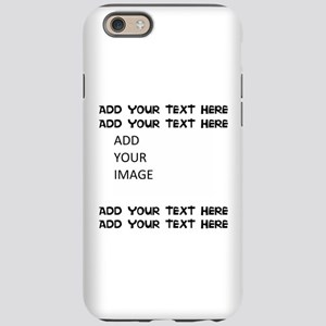 Custom Text And Image Iphone 6 Tough Case