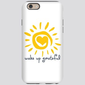 Wake Up Grateful iPhone 6 Tough Case
