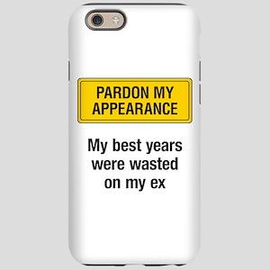 Pardon My Appearance Iphone 6 Tough Case