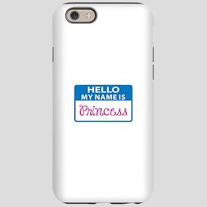 NAME IS PRINCESS iPhone 6 Tough Case
