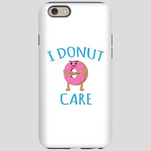 I Donut Care iPhone 6 Tough Case