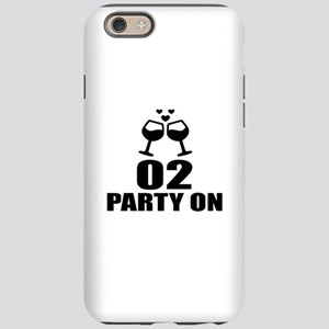 02 Party On Birthday Design iPhone 6/6s Tough Case