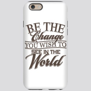 Be The Change iPhone 6 Tough Case