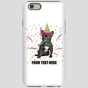 Custom French Bulldog Birthday iPhone 6 Tough Case