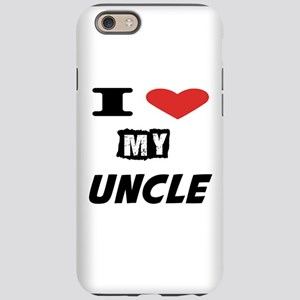 I Love My Uncle iPhone 6 Tough Case