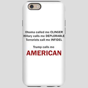 Trump calls me AMERICAN iPhone 6/6s Tough Case